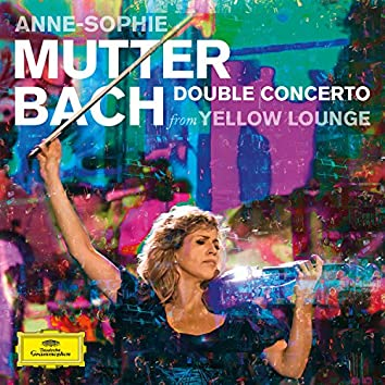 Bach: Double Concerto (Live From Yellow Lounge)