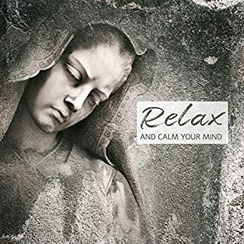 Relax and Calm Your Mind – 15 Smooth Tracks to Help You Chill Out