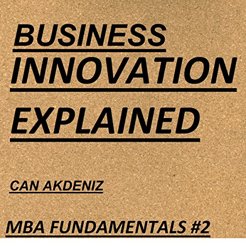 Business Innovation Explained audiobook cover art