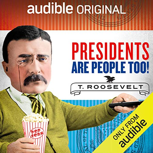 Ep. 5: Theodore Roosevelt (Presidents Are People Too) audiobook cover art