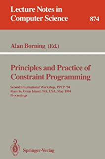 Principles and Practice of Constraint Programming: Second International Workshop, PPCP '94, Rosario, Orcas Island, WA, USA...