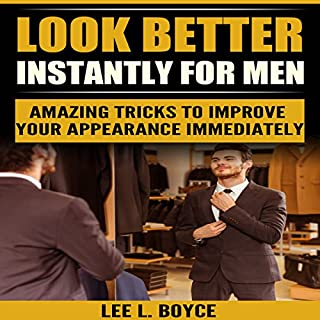 Look Better Instantly for Men     Amazing Tricks to Improve Your Appearance Immediately              By:                                                                                                                                 Lee L. Boyce                               Narrated by:                                                                                                                                 Alex Z. Lancer                      Length: 19 mins     5 ratings     Overall 5.0