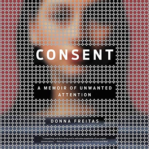 Consent Audiobook By Donna Freitas cover art