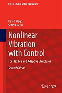 Nonlinear Vibration with Control: For Flexible and Adaptive Structures (Solid Mechanics and Its Applications Book 218)