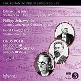 The Romantic Violin Concerto 22 [BBC Scottish Symphony Orchestra; Linus Roth; Antony Hermus] [Hyperion: CDA68268]