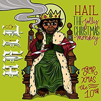 Hail the Jolly Christmas Monkey: Gmr Xmas the Tenth