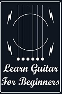 learn how to play guitar for beginners: Music Paper Sheet For Guitarist And Musicians, 6x9 inches , 120 pages