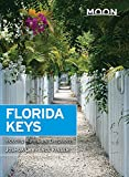 Moon Florida Keys: Including Miami & the Everglades (Travel Guide)