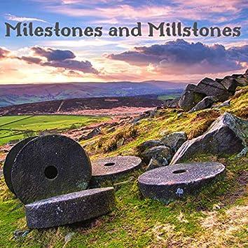 Milestones and Millstones