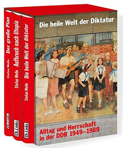 Die heile Welt der Diktatur: Alltag und Herrschaft in der DDR 1949-1989 (inkl. Gratis-Ebook!)