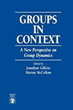 Groups in Context: A New Perspective on Group Dynamics: A New Perspective on Group Dynamics