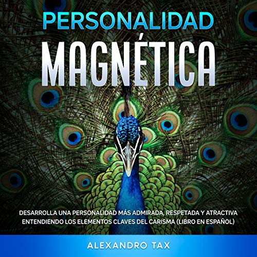Personalidad Magnética [Magnetic Personality] Audiobook By Alexandro Tax cover art