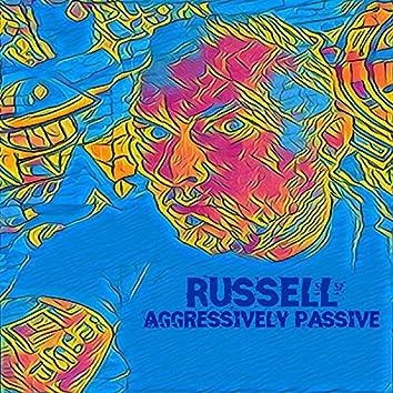 Aggressively Passive