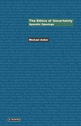 The Ethics of Uncertainty: Aporetic Openings