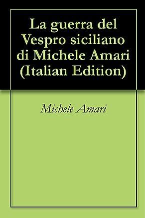 La guerra del Vespro siciliano di Michele Amari