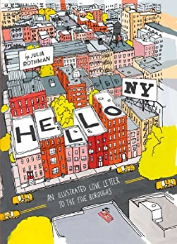 Hello, New York: An Illustrated Love Letter to the Five Boroughs by [Julia Rothman]