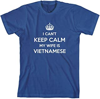 I Can't Keep Calm My Wife is Vietnamese Men's Shirt