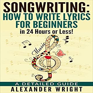 Songwriting: How to Write Lyrics for Beginners in 24 Hours or Less!     A Detailed Guide              By:                                                                                                                                 Alexander Wright                               Narrated by:                                                                                                                                 Ezekiel Robison                      Length: 40 mins     59 ratings     Overall 4.4