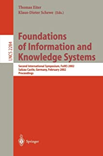Foundations of Information and Knowledge Systems: Second International Symposium, FoIKS 2002 Salzau Castle, Germany, Febru...