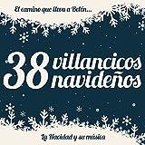 38 Villancicos Navideños. El Camino Que Lleva a Belén, La Navidad y Su Música