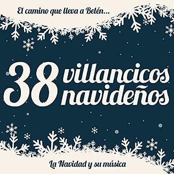 38 Villancicos Navideños El Camino Que Lleva a Belén La Navidad y Su Música