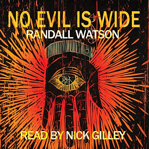 No Evil Is Wide Audiobook By Randall Watson cover art