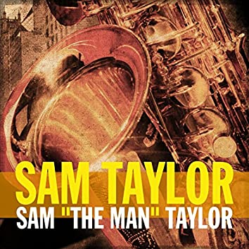 """Sam """"The Man"""" Taylor"""