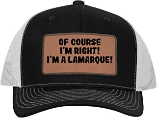 of Course I`m Right! I`m A Lamarque! - Leather Dark Brown Patch Engraved Trucker Hat