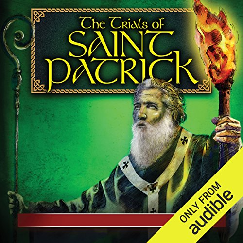 The Trials of Saint Patrick audiobook cover art