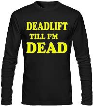 HFJFJZ Deadlift Till I'm Dead Design Long Sleeve T Shirt Men