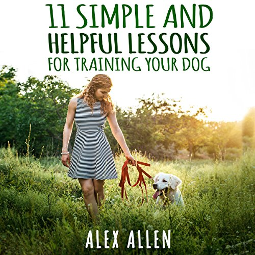 Dog Training: 11 Simple Lessons for Training Your Dog                   By:                                                                                                                                 Alex Allen                               Narrated by:                                                                                                                                 Dave Wright                      Length: 59 mins     Not rated yet     Overall 0.0