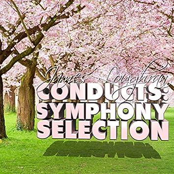 James Loughran Conducts: Symphony Selection