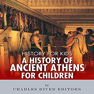 History for Kids: A History of Ancient Athens for Children audiobook cover art