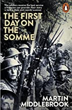 The First Day on the Somme by Martin Middlebrook (2016-04-26)