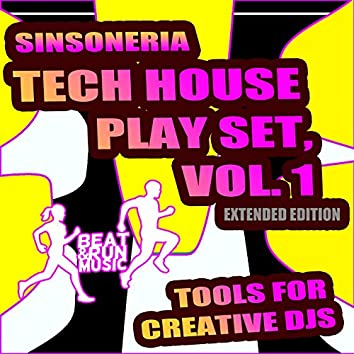 Tech House Play Set, Vol. 1 (Tools for Creative DJs Extended Edition)