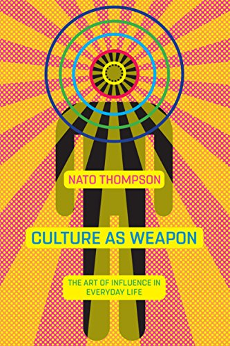 Culture as Weapon: The Art of Influence in Everyday Life (English Edition)