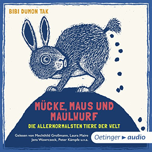Mücke, Maus und Maulwurf - die allernormalsten Tiere der Welt                   By:                                                                                                                                 Bibi Dumon Tak                               Narrated by:                                                                                                                                 Mechthild Großmann,                                                                                        Laura Maire,                                                                                        Peter Kaempfe,                   and others                 Length: 1 hr and 40 mins     Not rated yet     Overall 0.0