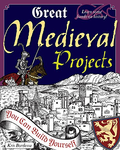 Compare Textbook Prices for Great Medieval Projects: You Can Build Yourself Build It Yourself  ISBN 9780979226809 by Bordessa, Kris,Braley, Shawn