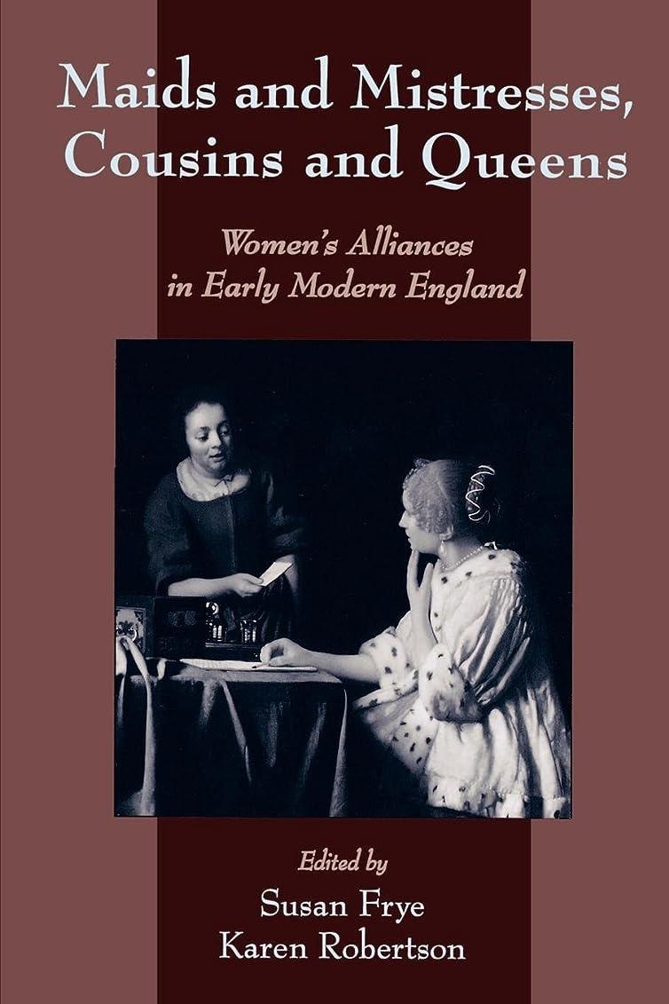 腹痛十分ですマトリックスMaids and Mistresses, Cousins and Queens: Women's Alliances in Early Modern England