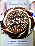 Slow Dough: Real Bread: Baker's Secrets for Making Amazing Long-rise Loaves At Home