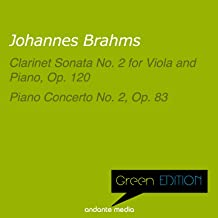Green Edition - Brahms: Clarinet Sonata No. 2 for Viola and Piano, Op. 120 & Piano Concerto No. 2, Op. 83