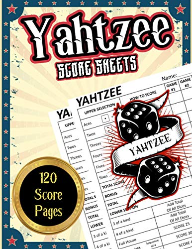 Yahtzee Score Sheets: Yathzee game Score Keeping Pads, 120 Scorecards with dice score rules. Triple 'Yatzee' with Large Size Cards