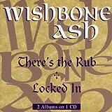 Wishbone Ash: There S the Rub/Locked in (Audio CD)