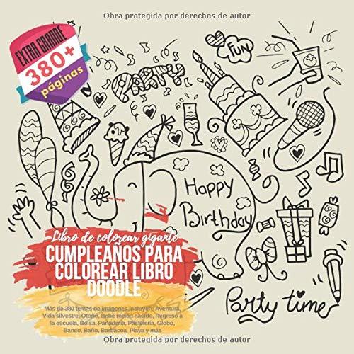 Cumpleaños para colorear libro Doodle. Libro de colorear gigante. Más de 380 temas de imágenes incluyen: Aventura, Vida silvestre, Otoño, Bebé recién ... Baño, Barbacoa, Playa y más (Spanish Edition) download ebooks PDF Books
