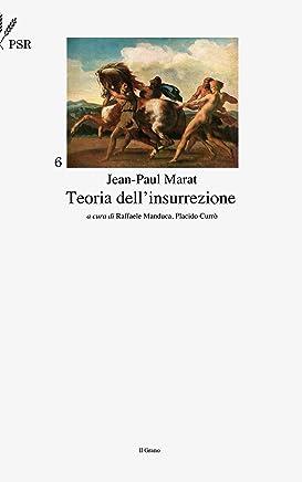 Teoria dellinsurrezione (Piccola Storia della Rivoluzione Vol. 6)