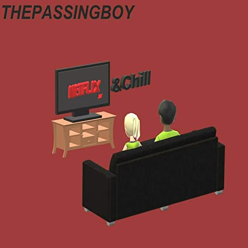 Netflix & Chill de thepassingboy en Amazon Music - Amazon.es