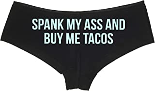 Spank My Ass and Buy Me Tacos Fuck Me Feed Me DDLG Boyshort