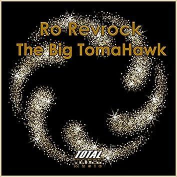 The Big TomaHawk