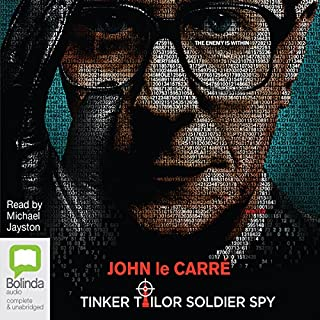 Tinker Tailor Soldier Spy                   By:                                                                                                                                 John le Carré                               Narrated by:                                                                                                                                 Michael Jayston                      Length: 12 hrs and 48 mins     1,092 ratings     Overall 4.6