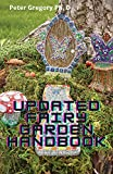 Updated Fairy Garden Handbook: Create Your Own Homes And More Indoors And Out (English Edition)